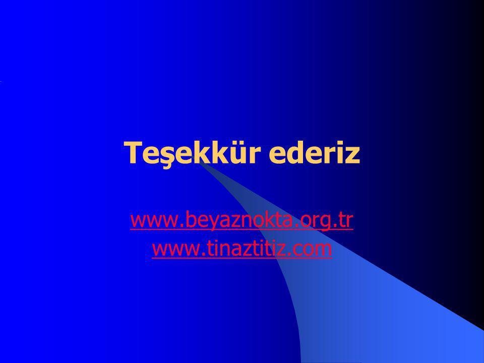 Teşekkür ederiz www.beyaznokta.org.tr www.tinaztitiz.com