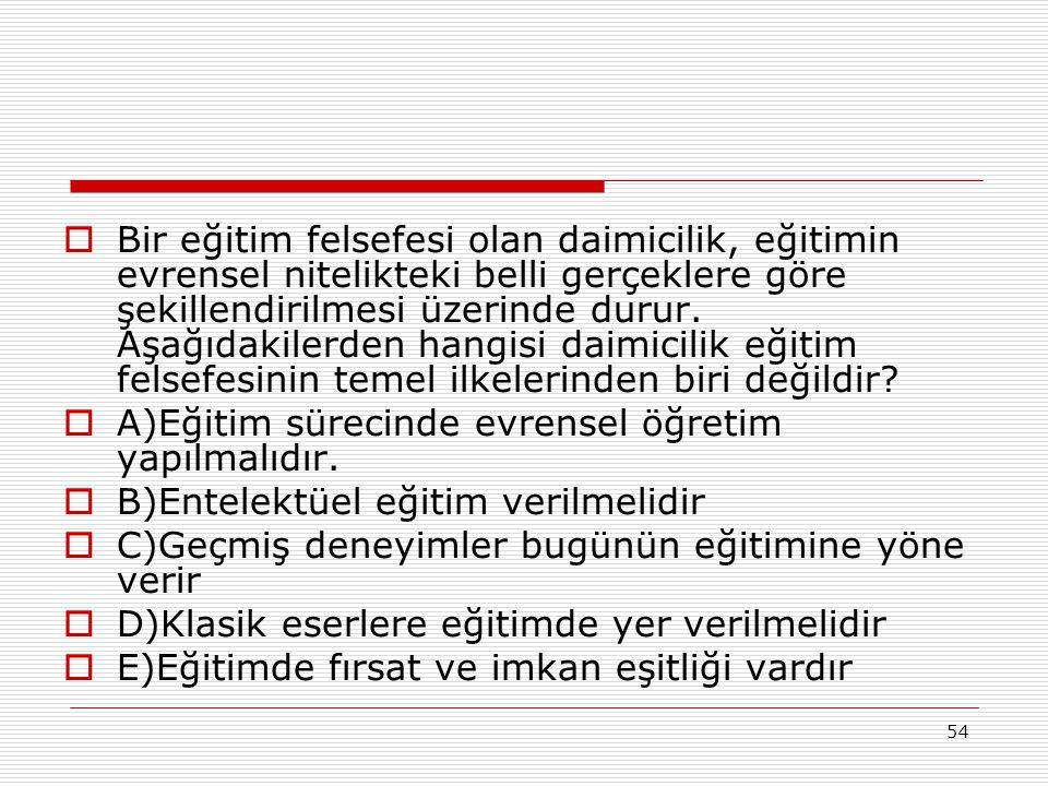 53 YENİDEN KURMACILIK  Toplumu yeniden yapılandırmak için varolduğunu düşünen öğrenci Yaşar, öğretmenlerini sosyal reformun temsilcileri olarak görme