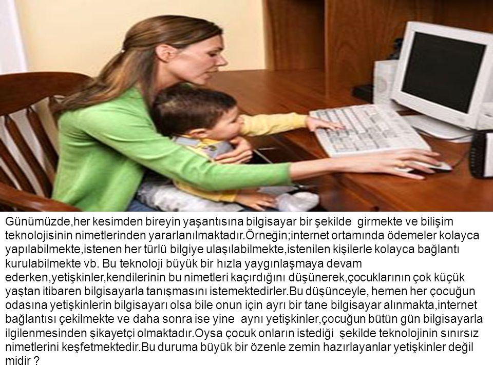 3-Programın kullanımı,oyunun oynanması ya da internette dolanma sırasında yetişkin mutlaka çocuğa vakit ayırmalı,onunla birlikte olmalı,gördükleri şeylere ilgi göstermeli ve çocuğun becerileri hakkında yorumlarda bulunmalıdır.