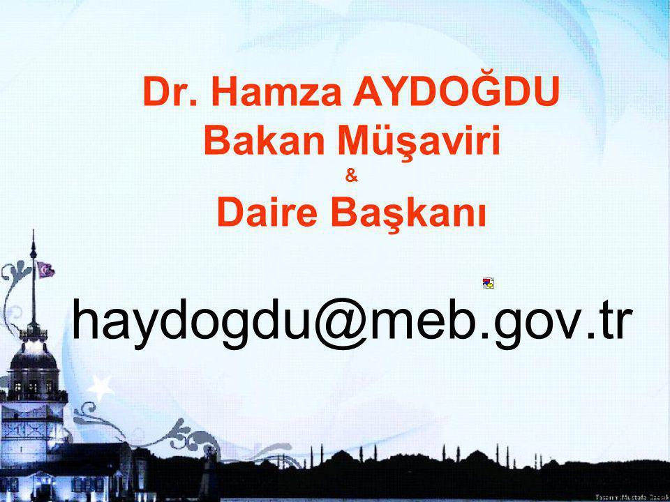 40 Dr. Hamza AYDOĞDU Bakan Müşaviri & Daire Başkanı haydogdu@meb.gov.tr