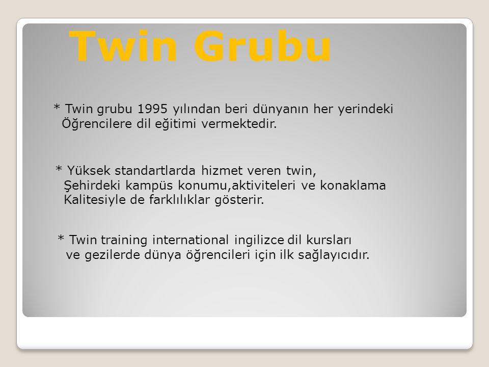 Twin Grubu * Twin grubu 1995 yılından beri dünyanın her yerindeki Öğrencilere dil eğitimi vermektedir.