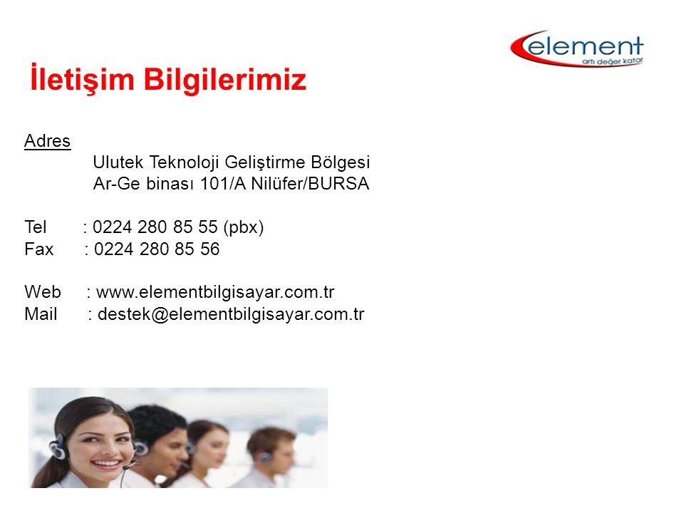 Adres Ulutek Teknoloji Geliştirme Bölgesi Ar-Ge binası 101/A Nilüfer/BURSA Tel : 0224 280 85 55 (pbx) Fax : 0224 280 85 56 Web : www.elementbilgisayar