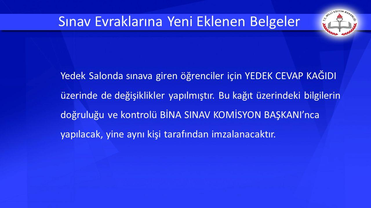 Yedek Cevap Kağıdı 19 Bina Sınav Komisyon Başkanı Tarafından Doldurulacak BÖLÜM: