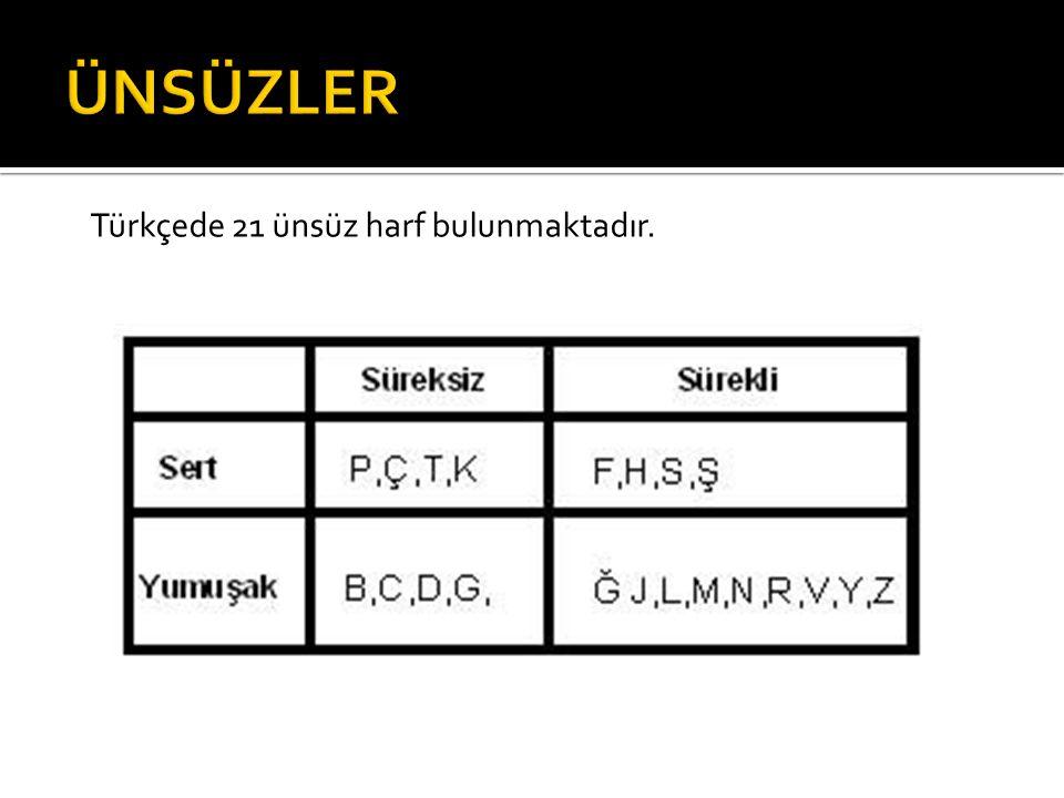  Türkçede o,ö sesleri yalnızca ilk hecede bulunur.