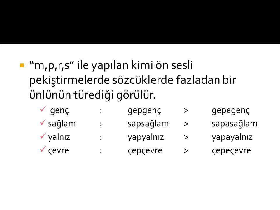  Türkçede p,ç,t,k sert ünsüzleriyle biten sözcüklerin sonuna ünlüyle başlayan bir ek gelirse sözcüğün sonundaki bu sert ünsüzler yumuşayarak b,c,d,g,ğ şekline dönüşür.