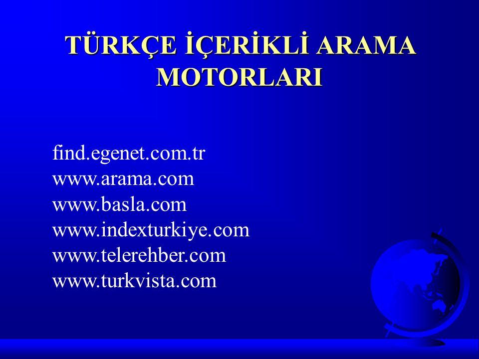 TÜRKÇE İÇERİKLİ ARAMA MOTORLARI find.egenet.com.tr www.arama.com www.basla.com www.indexturkiye.com www.telerehber.com www.turkvista.com