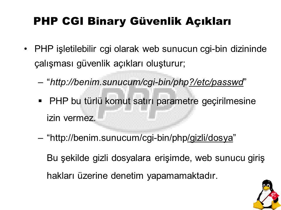 """PHP CGI Binary Güvenlik Açıkları PHP işletilebilir cgi olarak web sunucun cgi-bin dizininde çalışması güvenlik açıkları oluşturur; –""""http://benim.sunu"""