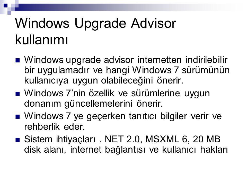Windows Upgrade Advisor kullanımı Windows upgrade advisor internetten indirilebilir bir uygulamadır ve hangi Windows 7 sürümünün kullanıcıya uygun ola