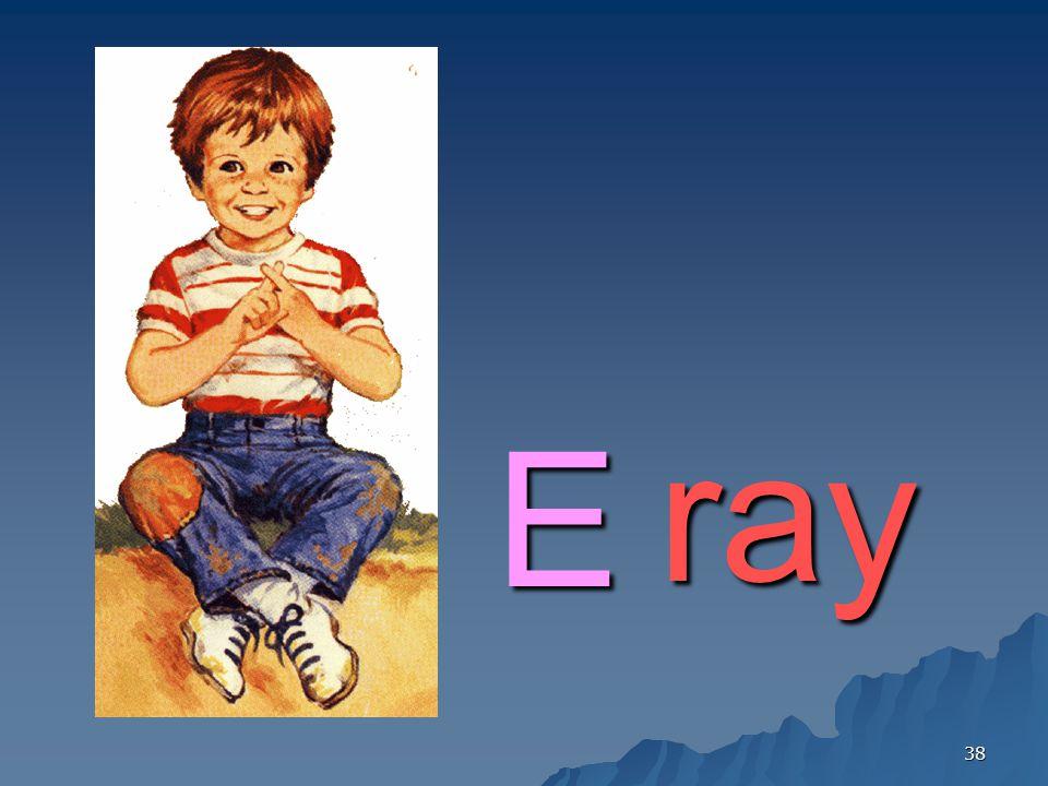 38 E ray