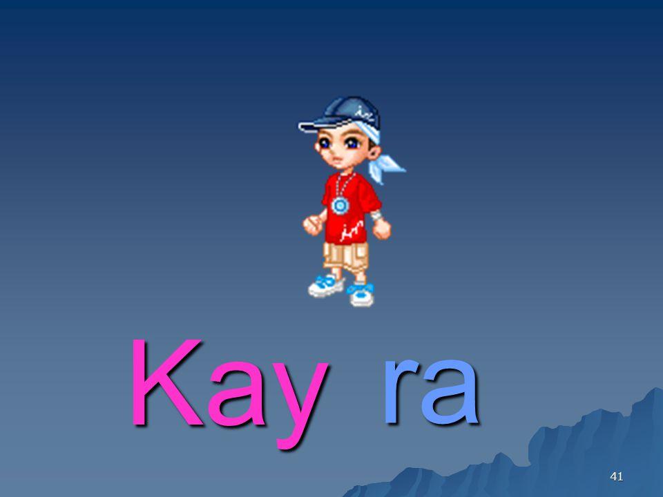 41 Kay ra