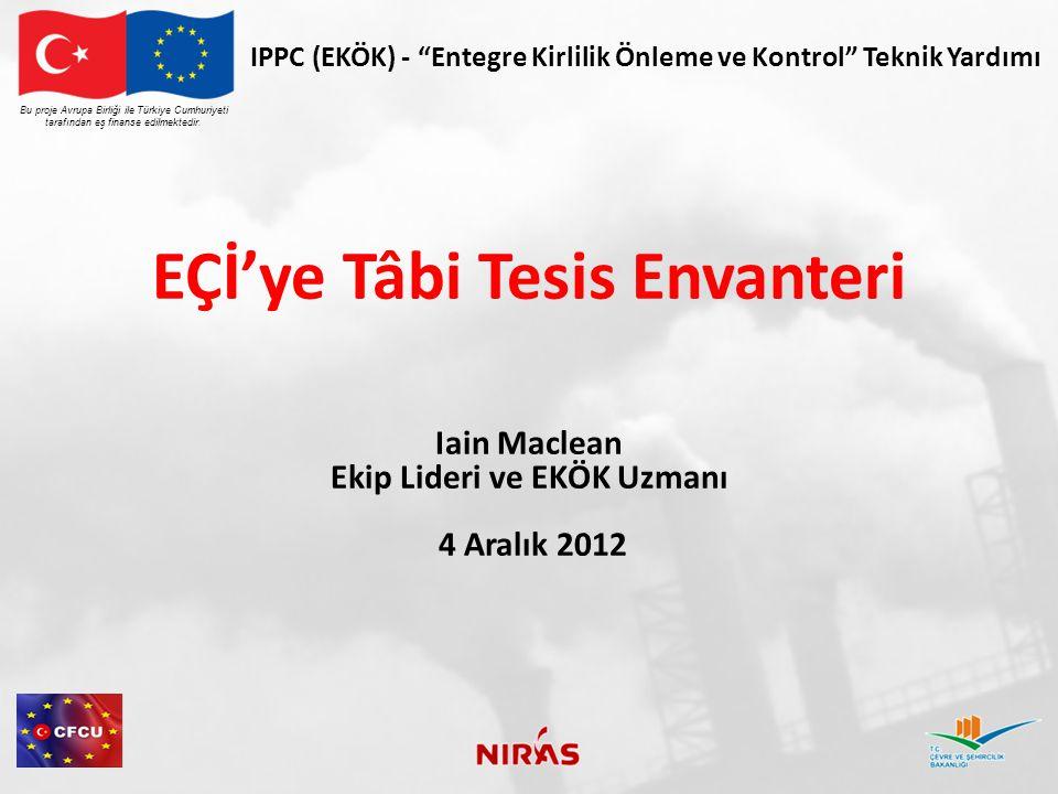 """Bu proje Avrupa Birliği ile Türkiye Cumhuriyeti tarafından eş finanse edilmektedir. IPPC (EKÖK) - """"Entegre Kirlilik Önleme ve Kontrol"""" Teknik Yardımı"""
