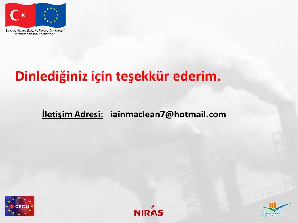 Dinlediğiniz için teşekkür ederim. İletişim Adresi: iainmaclean7@hotmail.com Bu proje Avrupa Birliği ile Türkiye Cumhuriyeti Tarafından finanse edilme