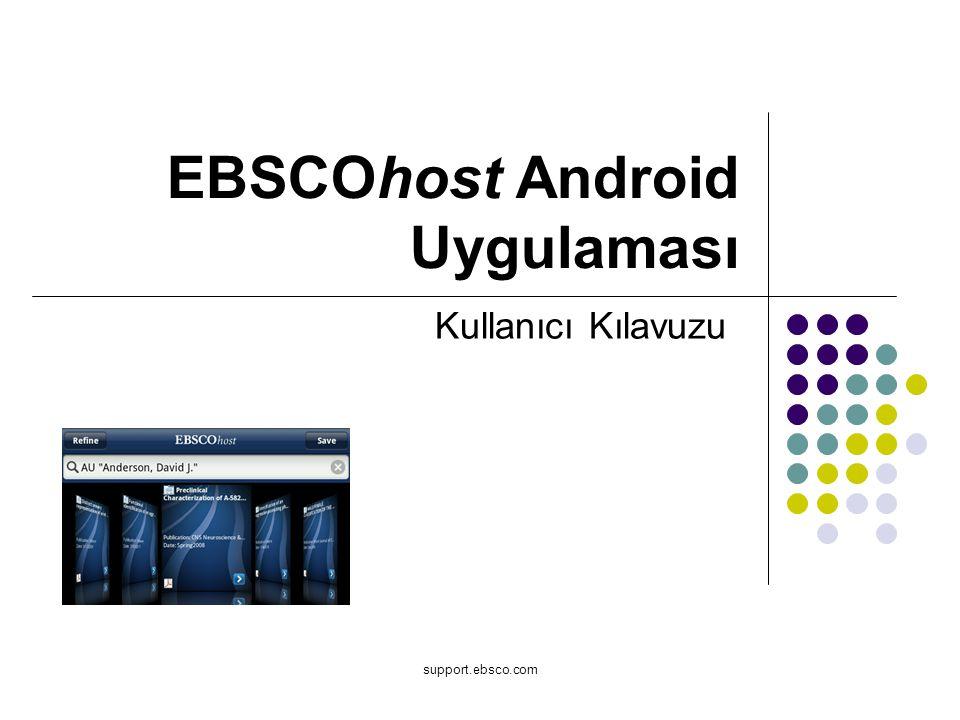 support.ebsco.com EBSCOhost Android Uygulaması Kullanıcı Kılavuzu