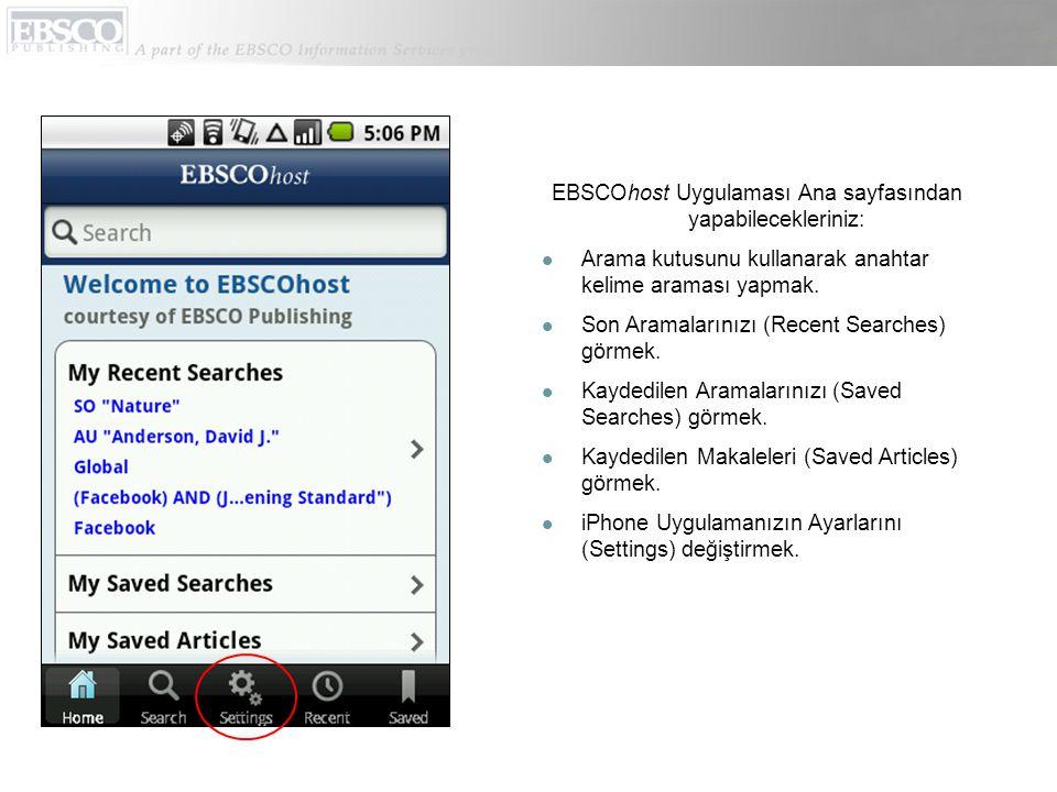 EBSCOhost Uygulaması Ana sayfasından yapabilecekleriniz: Arama kutusunu kullanarak anahtar kelime araması yapmak.