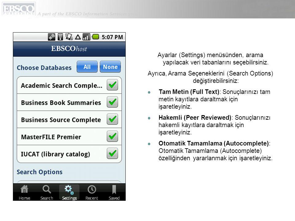 Ayarlar (Settings) menüsünden, arama yapılacak veri tabanlarını seçebilirsiniz.