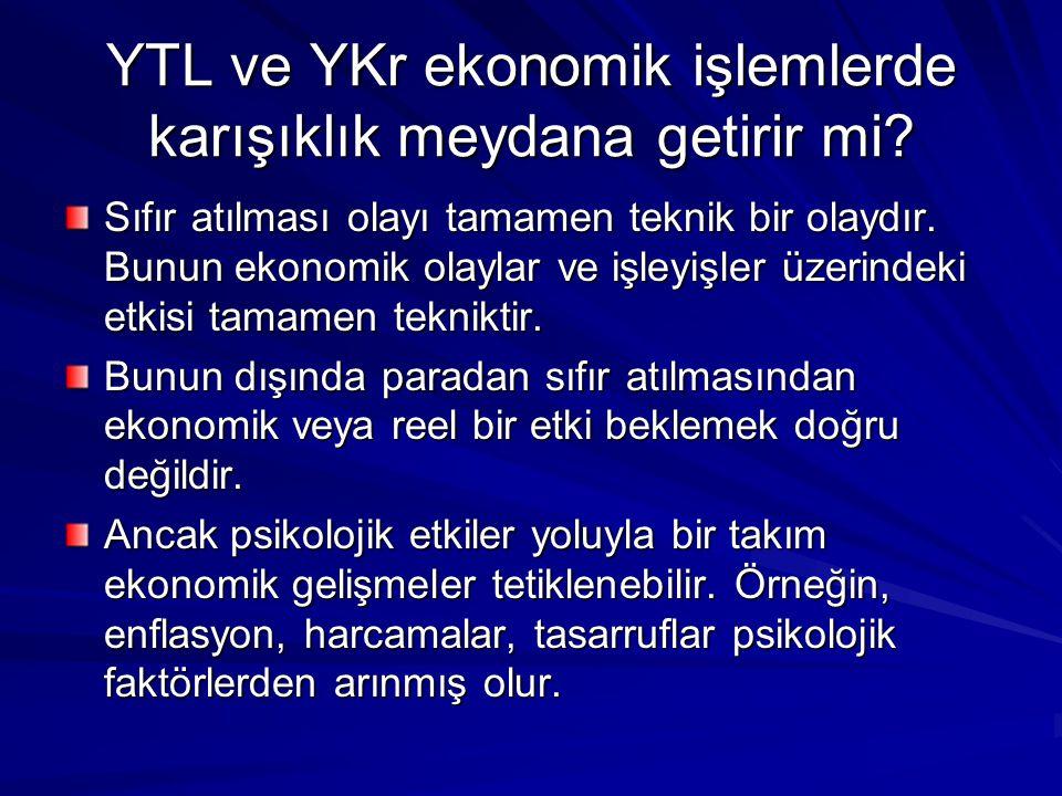 YTL ve YKr ekonomik işlemlerde karışıklık meydana getirir mi.