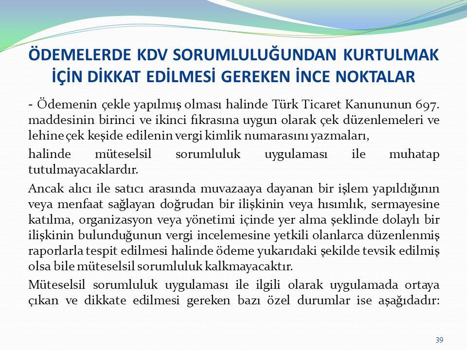 ÖDEMELERDE KDV SORUMLULUĞUNDAN KURTULMAK İÇİN DİKKAT EDİLMESİ GEREKEN İNCE NOKTALAR - Ödemenin çekle yapılmış olması halinde Türk Ticaret Kanununun 69