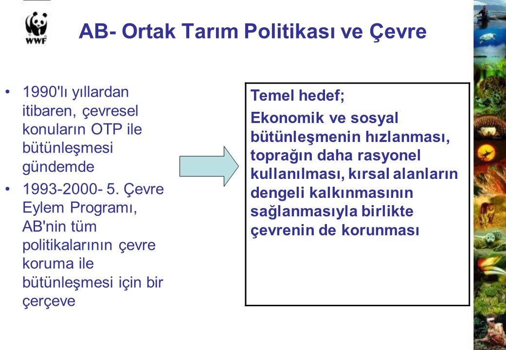 AB- Ortak Tarım Politikası ve Çevre 1990'lı yıllardan itibaren, çevresel konuların OTP ile bütünleşmesi gündemde 1993-2000- 5. Çevre Eylem Programı, A