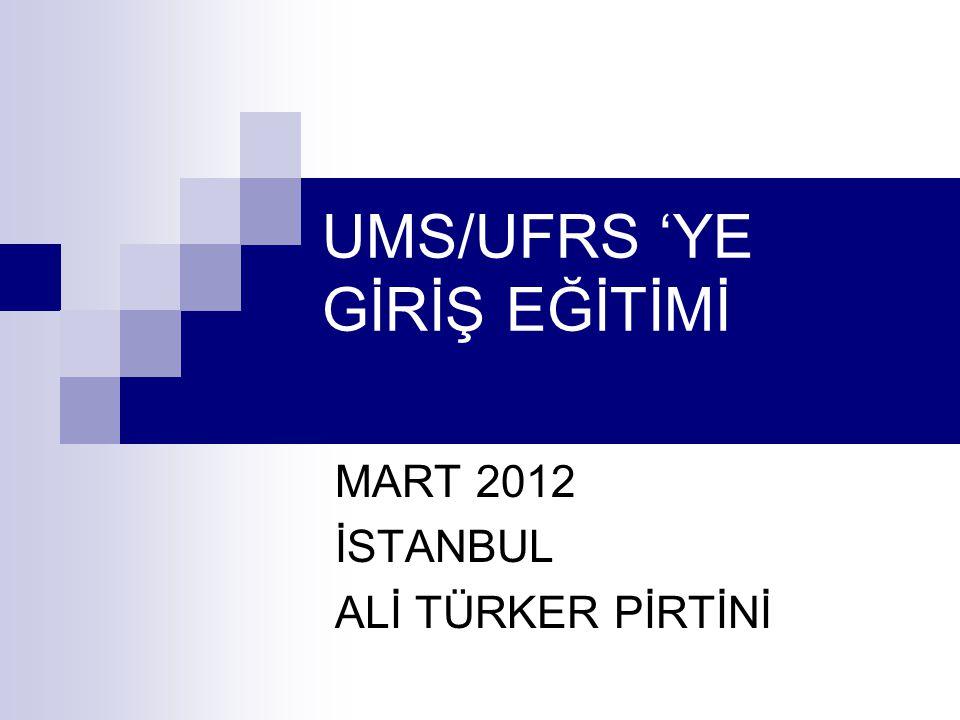 UMS/UFRS 'YE GİRİŞ EĞİTİMİ MART 2012 İSTANBUL ALİ TÜRKER PİRTİNİ