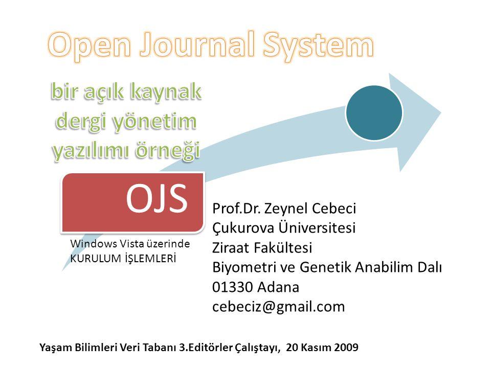 OJS Yaşam Bilimleri Veri Tabanı 3.Editörler Çalıştayı, 20 Kasım 2009 Prof.Dr.