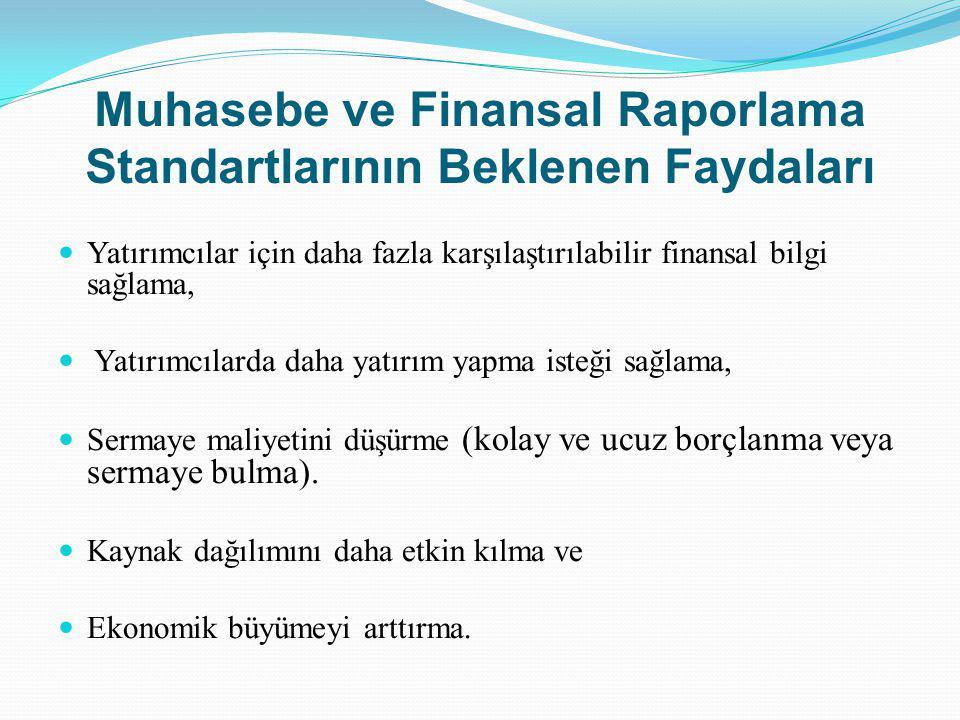 Muhasebe ve Finansal Raporlama Standartlarının Beklenen Faydaları Yatırımcılar için daha fazla karşılaştırılabilir finansal bilgi sağlama, Yatırımcıla