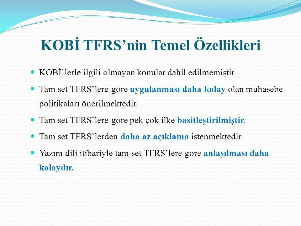 KOBİ TFRS'nin Temel Özellikleri KOBİ'lerle ilgili olmayan konular dahil edilmemiştir. Tam set TFRS'lere göre uygulanması daha kolay olan muhasebe poli