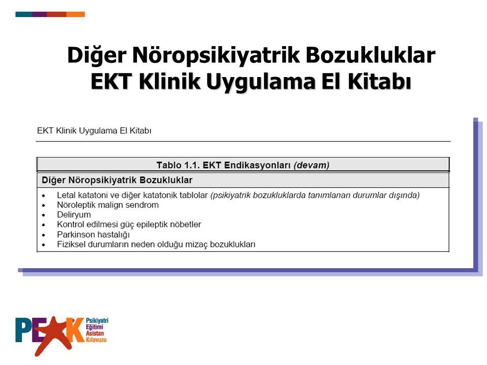 EKT Klinik Uygulama El Kitabı Diğer Nöropsikiyatrik Bozukluklar EKT Klinik Uygulama El Kitabı