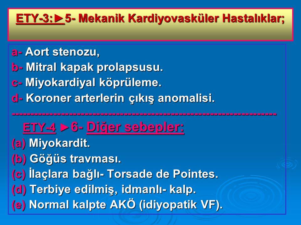 ETY-3:►5- Mekanik Kardiyovasküler Hastalıklar; a- Aort stenozu, b- Mitral kapak prolapsusu.