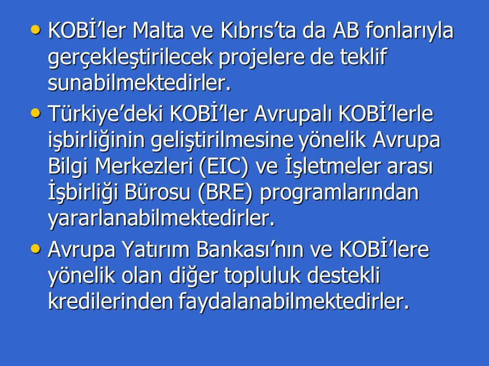 KOBİ'ler Malta ve Kıbrıs'ta da AB fonlarıyla gerçekleştirilecek projelere de teklif sunabilmektedirler.