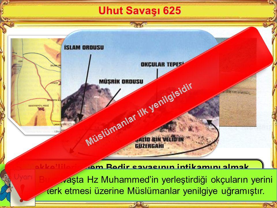 Bedir Savaşı 624 Müslümanların Kureyş kervanının yolunu keserek Mekke'de bıraktıkları mallarının zararlarını karşılamak istemeleri üzerine çıkan bir s