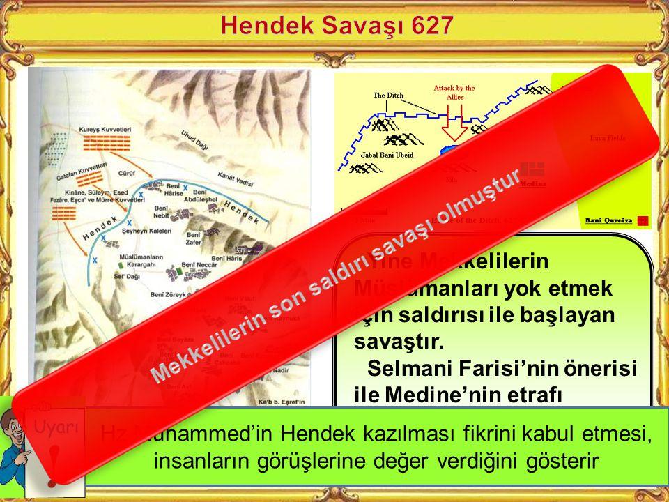 Uhut Savaşı 625 Mekke'lilerin hem Bedir savaşının intikamını almak istemesi hem de İslamiyeti yok etmek istemesi ile Uhut Dağı eteklerinde yapılan sav