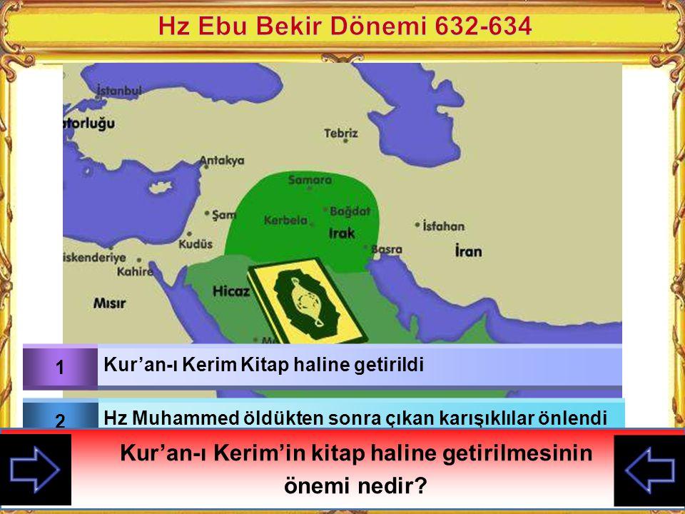 Hz Muhammed vefat ettikten sonra, onun yerine İslam devletinin başına geçenlerin seçimle belirlendiği döneme Dört Halife Dönemi denilmektedir 1 Hz Ebu