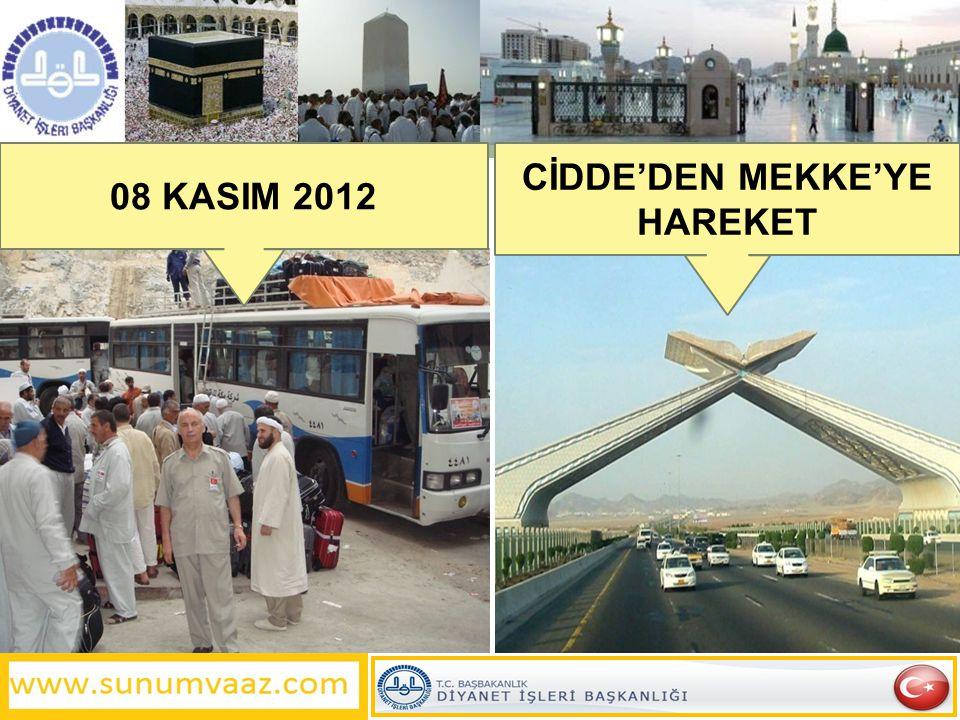 CİDDE'DEN MEKKE'YE HAREKET 08 KASIM 2012
