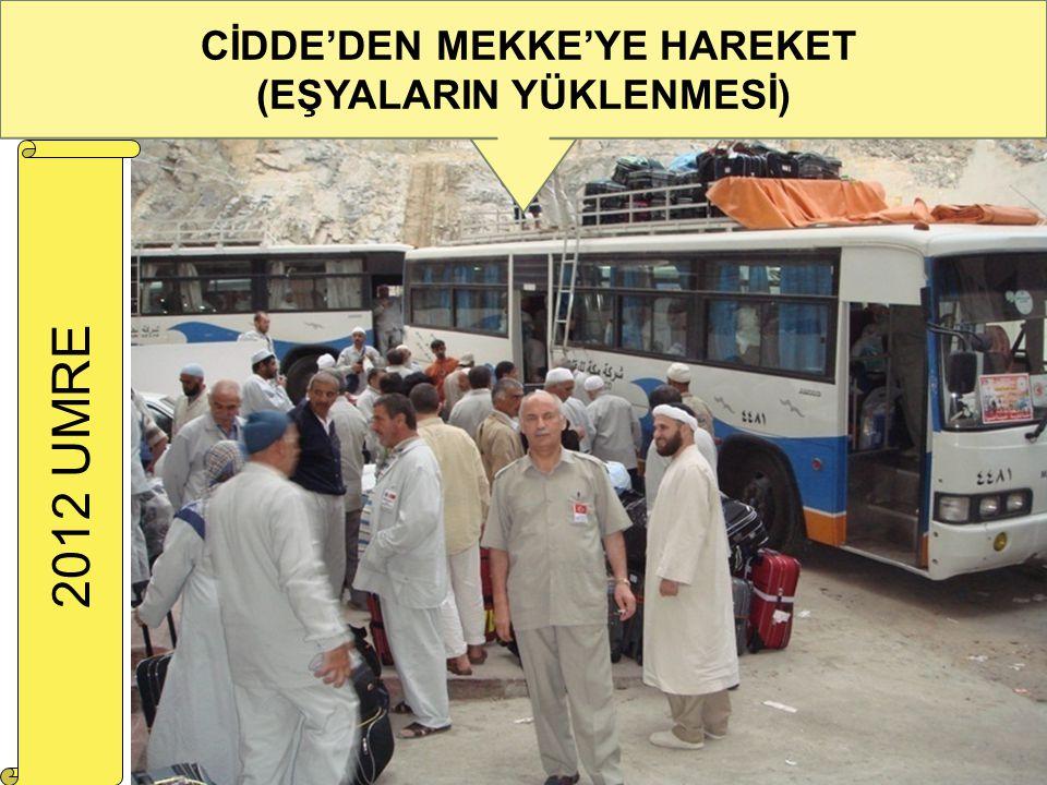 18 CİDDE'DEN MEKKE'YE HAREKET (EŞYALARIN YÜKLENMESİ) 2012 UMRE