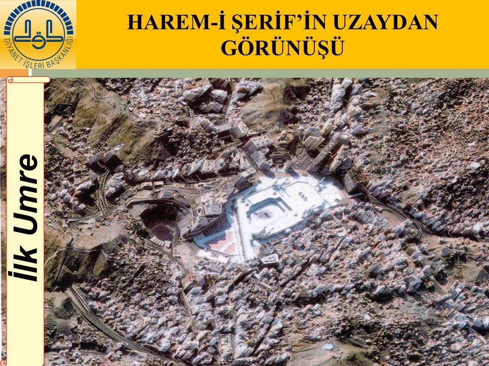 İlk Umre HAREM-İ ŞERİF'İN UZAYDAN GÖRÜNÜŞÜ