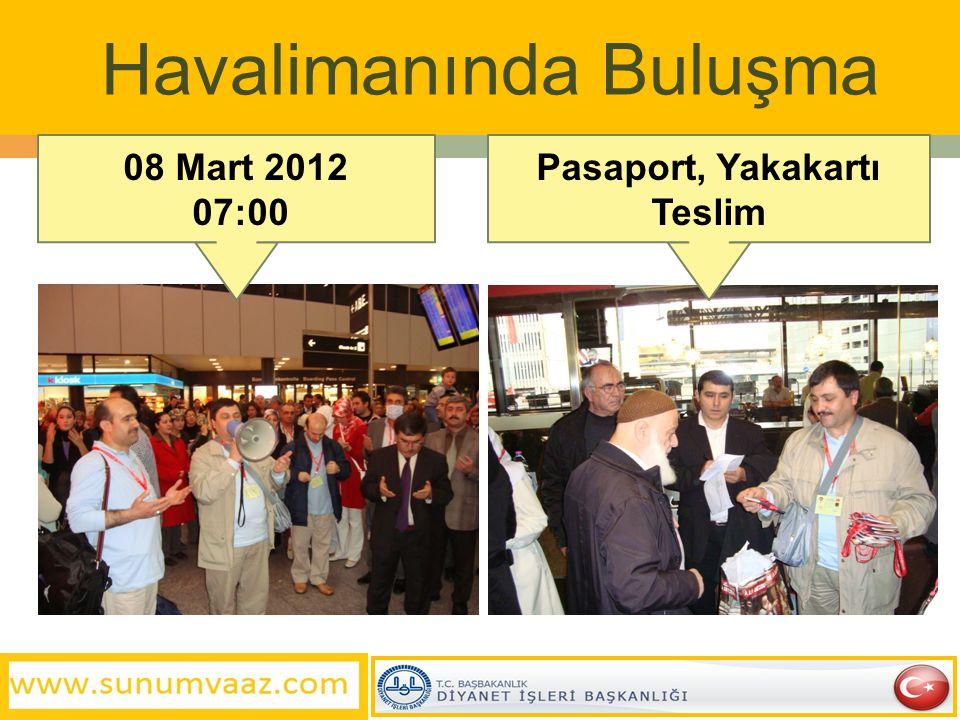 Havalimanında Buluşma 08 Mart 2012 07:00 Pasaport, Yakakartı Teslim