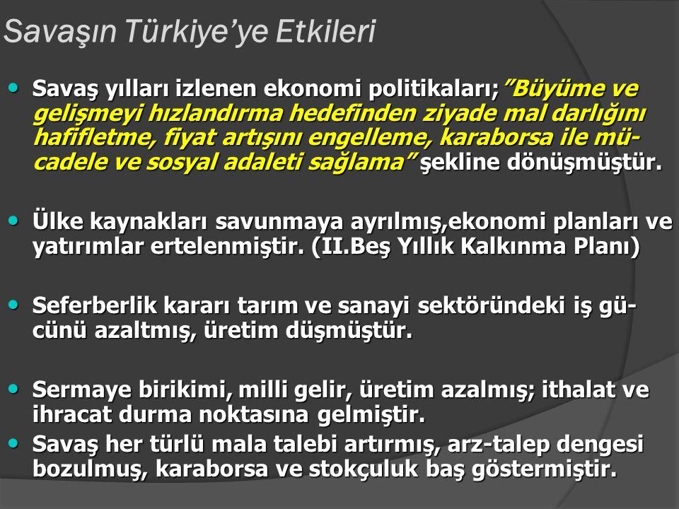 Savaş Yılları Türkiye Varlık Vergisi: Aşırı kazancı vergilemek amacıyla kuru- lan komisyonlarca ticaret ve sanayi ile uğraşan kentli- ler, çiftçi, esn