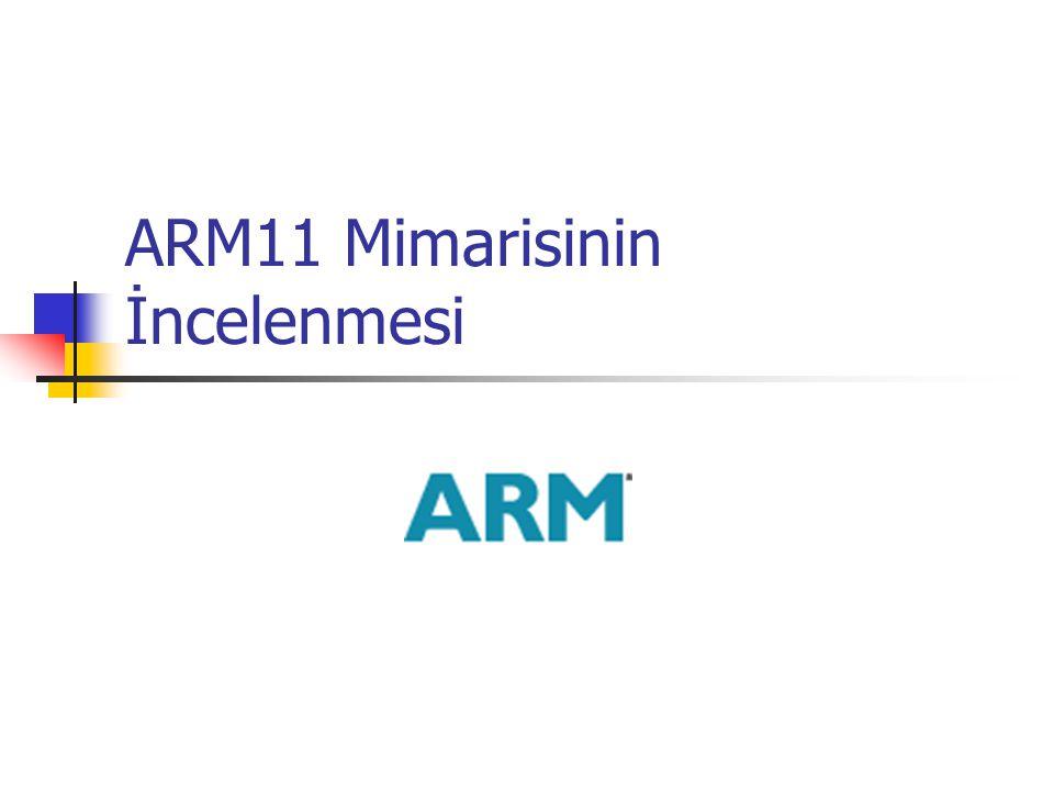 Referanslar David Cormie, Nisan 2002, The ARM11Ô Microarchitecture, ARM11MicroarchitectureWhitePaper.pdf.