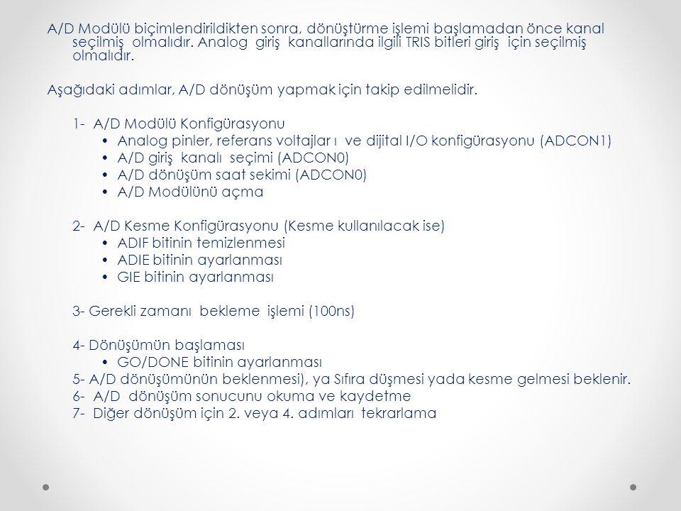 A/D Modülü biçimlendirildikten sonra, dönüştürme işlemi başlamadan önce kanal seçilmiş olmalıdır.