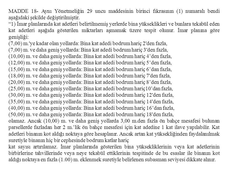 """MADDE 18- Aynı Yönetmeliğin 29 uncu maddesinin birinci fıkrasının (1) numaralı bendi aşağıdaki şekilde değiştirilmiştir. """"1) İmar planlarında kat adet"""