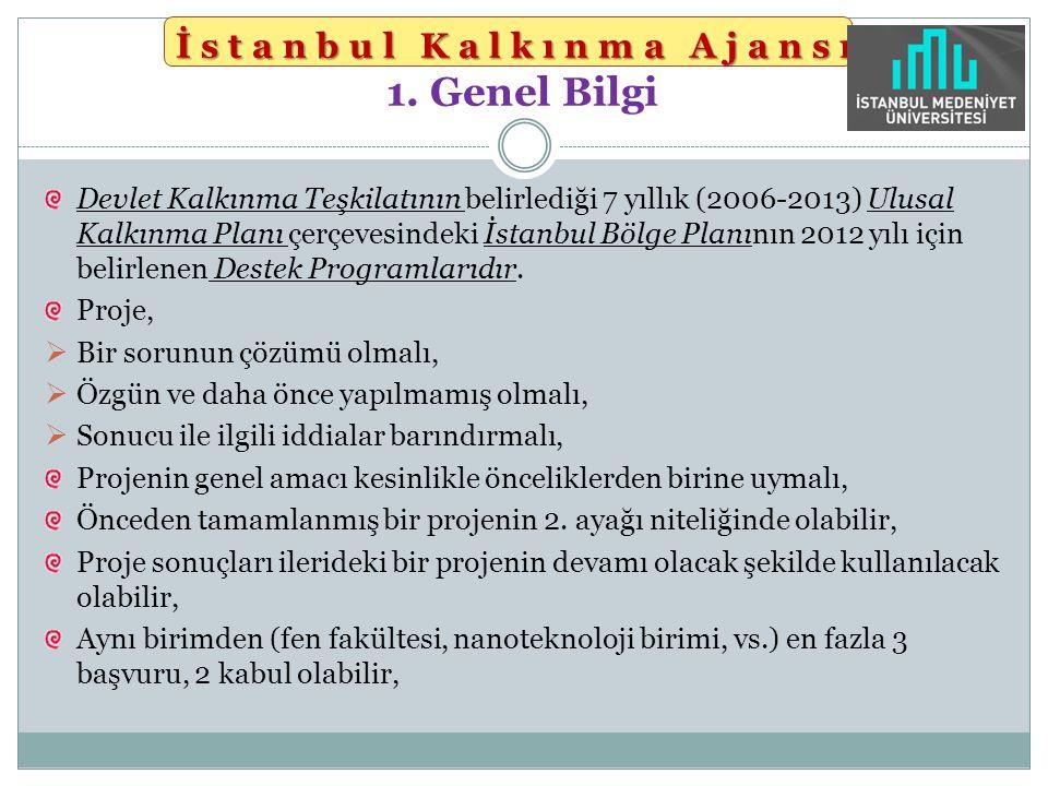 Devlet Kalkınma Teşkilatının belirlediği 7 yıllık (2006-2013) Ulusal Kalkınma Planı çerçevesindeki İstanbul Bölge Planının 2012 yılı için belirlenen D