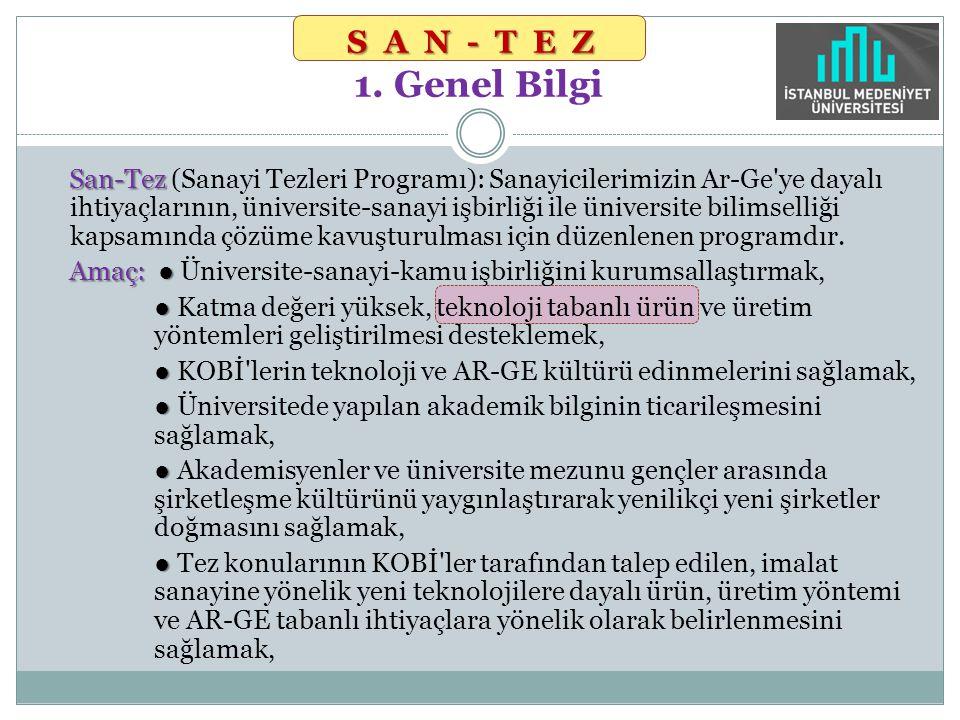 San-Tez San-Tez (Sanayi Tezleri Programı): Sanayicilerimizin Ar-Ge'ye dayalı ihtiyaçlarının, üniversite-sanayi işbirliği ile üniversite bilimselliği k