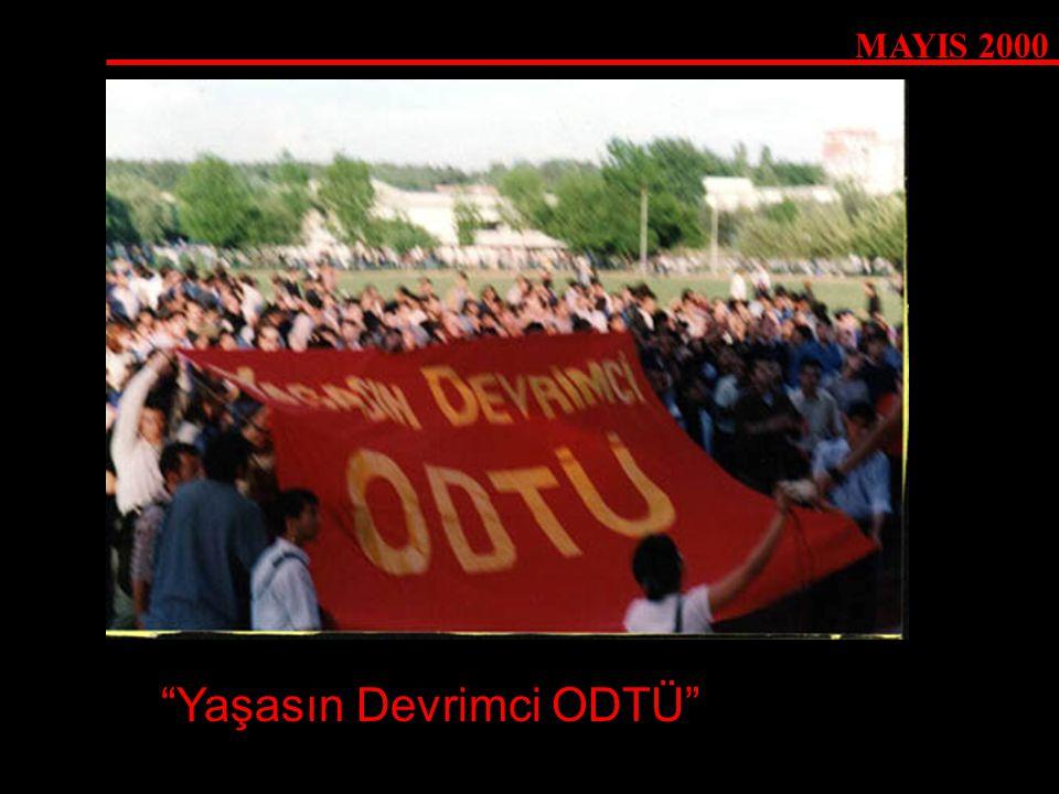 "MAYIS 2000 ""Yaşasın Devrimci ODTÜ"""