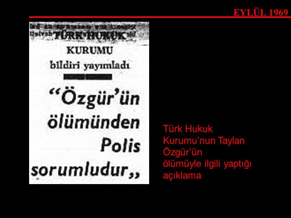 EYLÜL 1969 Türk Hukuk Kurumu'nun Taylan Özgür'ün ölümüyle ilgili yaptığı açıklama