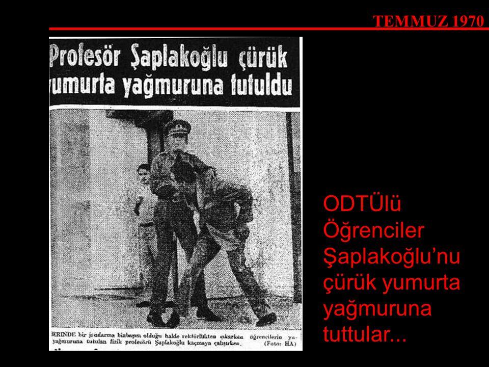 ODTÜlü Öğrenciler Şaplakoğlu'nu çürük yumurta yağmuruna tuttular...