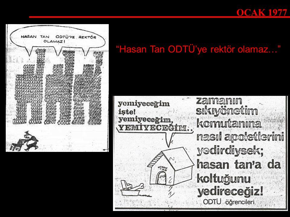 """OCAK 1977 """"Hasan Tan ODTÜ'ye rektör olamaz…"""""""