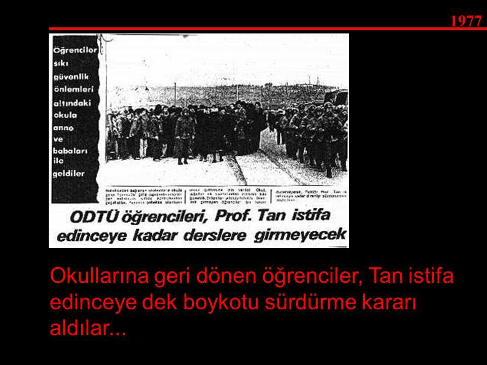 1977 Okullarına geri dönen öğrenciler, Tan istifa edinceye dek boykotu sürdürme kararı aldılar...