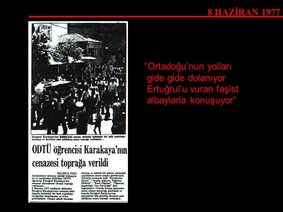 """""""Ortadoğu'nun yolları gide gide dolanıyor Ertuğrul'u vuran faşist albaylarla konuşuyor"""""""