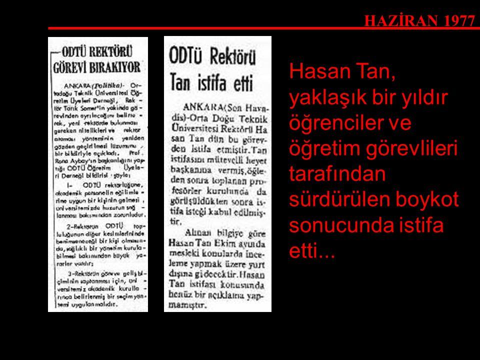 Hasan Tan, yaklaşık bir yıldır öğrenciler ve öğretim görevlileri tarafından sürdürülen boykot sonucunda istifa etti...