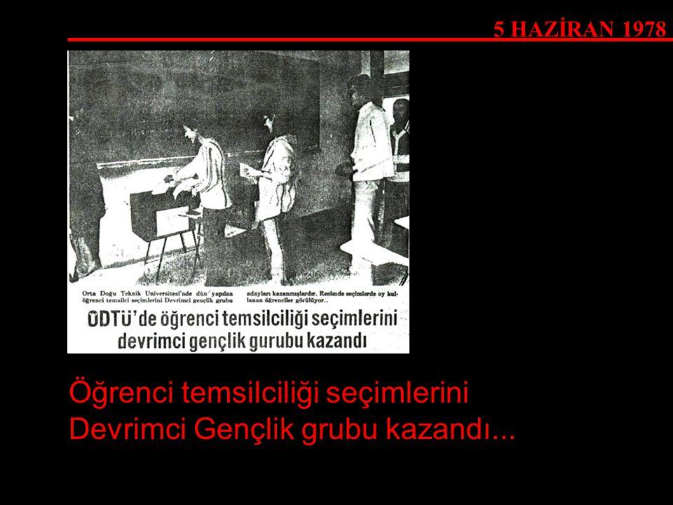 5 HAZİRAN 1978 Öğrenci temsilciliği seçimlerini Devrimci Gençlik grubu kazandı...